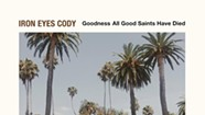 Iron Eyes Cody, <i>Goodness All Good Saints Have Died</i>