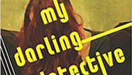 Book Review: 'My Darling Detective' by Howard Norman