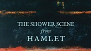 Quick Lit: 'The Shower Scene from Hamlet' by Daniel Lusk