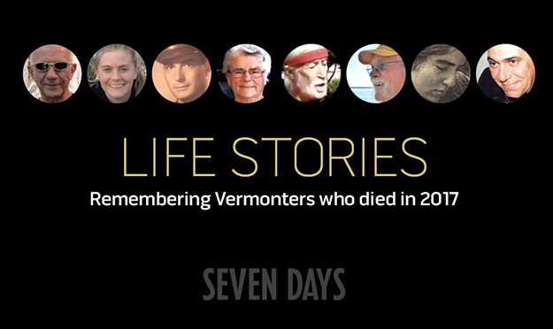 Life Stories: Remembering Vermonters Who Died in 2017