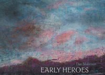 Album Review: Dan Silverman, 'Early Heroes'