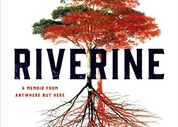 Book Review: Riverine: A Memoir From Anywhere But Here, by Angela Palm