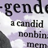 Quick Lit: 'Bi-Gender: A Candid Nonbinary Memoir' by James-Beth Merritt