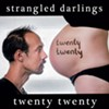 Strangled Darlings, 'Twenty Twenty'