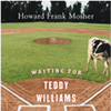 Book Review: </i>Waiting for Teddy Williams</i>, by Howard Frank Mosher