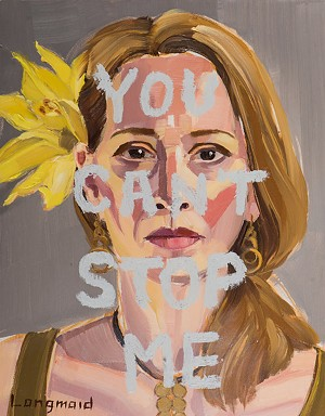"COURTESY OF KATE LONGMAID - ""You Can't Stop Me"" by Kate Longmaid"