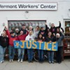 Vermont Workers' Center  Takes on a New Mission