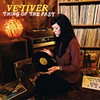 Vetiver, Thing of the Past