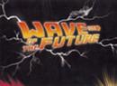Wave of the Future, <i>Wave of the Future</i>
