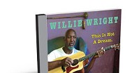 Willie Wright, This Is Not a Dream.