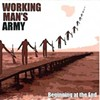 Working Man's Army, Beginning at the End
