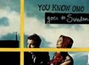 You Know Ono, <i>Goes to Sweden</i>