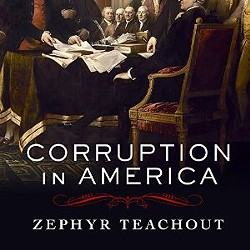 Zephyr Teachout's new book, Corruption in America.