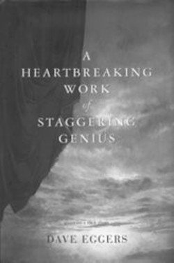A Heartbreaking Work of Staggering Genius:   Based on a True Story -  - By Dave Eggers -  - Simon & Schuster, 375 pp., $23 -