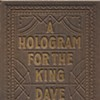 """A Hologram for the King"": Dave Eggers Shows His Kind Heart"
