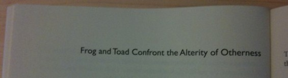 frog_and_toad_confront_the_alterity_of_otherness.jpg