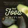Best Food Writing 2014 Lineup Announced, Several Bay Area Writers Included