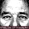 Bill Murray Art Show: Artists Called to Submit Work