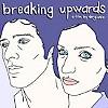 <i>Breaking Upwards</i>