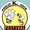 Calling All Dick-Heads! The Philip K. Dick Festival Is Here