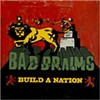 CDReview: Bad Brains <em>Build a Nation</em> Grade: B+