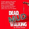 Dead Mud Walking