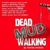 Dead Mud Walking