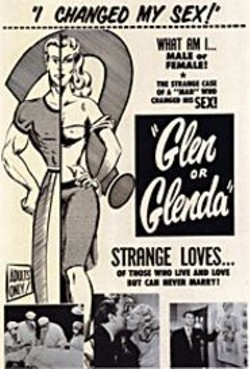 Director Ed Wood Jr. expressed some of his own - gender anxieties with his notorious sex-change film.