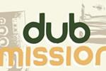"""Dub Mission"""