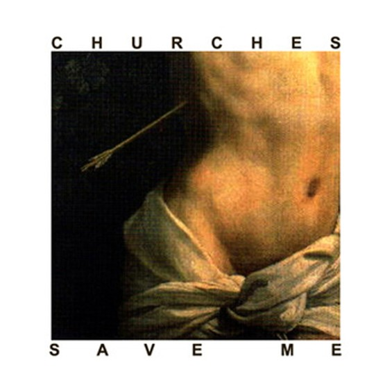 """Hear Churches' """"Save Me,"""" below."""