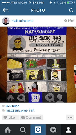 "Here's an incredibly shitty painting I did of my Instagram homepage with 872 likes and the caption ""#art."""