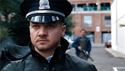 Jeremy Renner plays a loose-cannon cop.