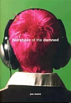 LAURENT  YEN - Joe Meno's wretched Hairstyles.