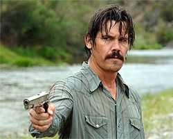 Josh Brolin in No Country, where even the good guys are bad.