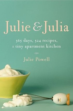 Julie & Julia: From blog to book to major flick