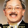 Meet the Brains (and Checkbooks) Behind That Bizarre Ed Lee Hagiography