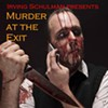 <em>Murder at the Exit</em> Wins Most Bizarre Theater Experience of the Year