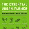 Novella Carpenter and Willow Rosenthal Write a Primer on Urban Farming