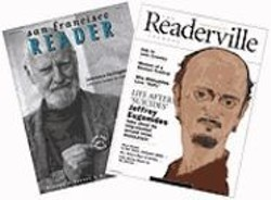 Paper Tigers: The San Francisco Reader - launched in print and online in June, and Readerville.com - started The Readerville Journal last month.