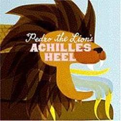 Pedro the Lion Achilles Heel