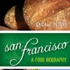 <em>San Francisco: A Food Biography</em> Tells the Story of the Bay Area's Rise to Culinary Nirvana