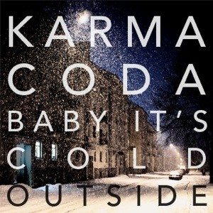 karmacoda_baby_its_cold_outside.jpg