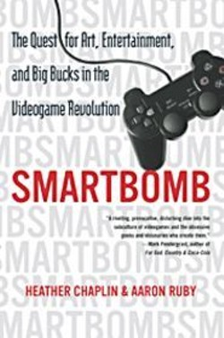 Smartbomb: The Quest for Art, Entertainment, and - Big Bucks in the Videogame Revolution.