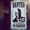 Street Art: Willie Brown Is Wanted for the Murder of S.F.