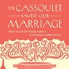 <em>The Cassoulet Saved Our Marriage</em>: New Essay Book Examines Ties Between Food and Family