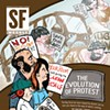 The Evolution of Protest: The Bay Area Has Been Shaped by Dissent, But No One Can Stand in the Way of What's Coming.