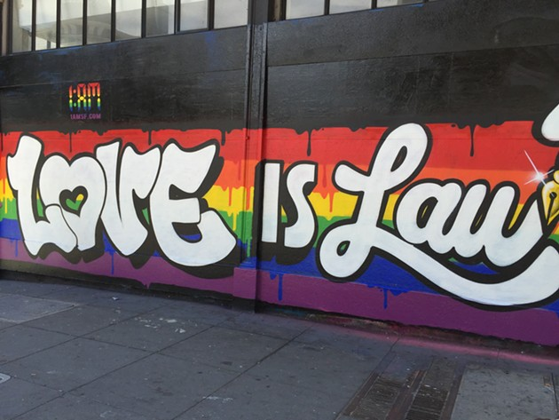 """""""Love Is Law,"""" outside 1AM Gallery on Howard and Sixth Streets. - PETER LAWRENCE KANE"""