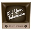 Kill Your TV: Born Identity