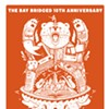 Publications Can Have Birthday Parties, Too: <i>The Bay Bridged</i> Turns 10 This Weekend