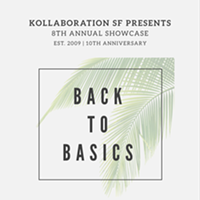 Kollaboration SF Presents: Back To Basics Talent Showcase